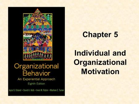 Chapter 5 Individual and Organizational Motivation.