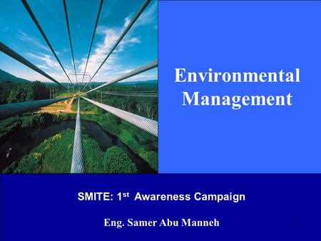 1 Environmental Management SMITE: 1 st Awareness Campaign Eng. Samer Abu Manneh.