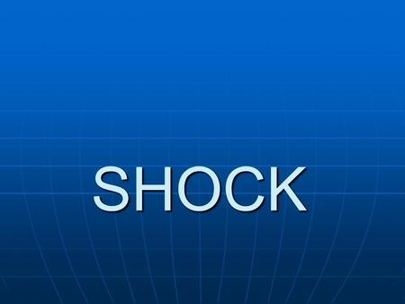 SHOCK. Objectives Understand what shock is Understand what shock is Define types of shock Define types of shock Understand Pathophysiology of shock Understand.