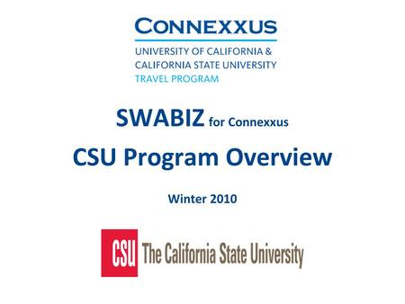 SWABIZ for Connexxus CSU Program Overview Winter 2010.