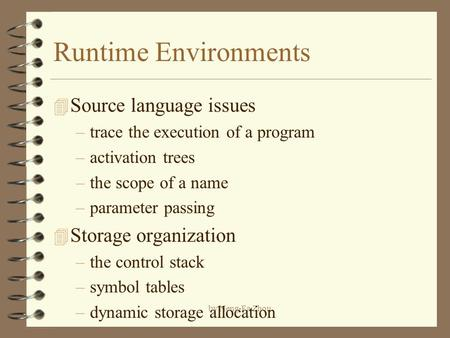 Runtime Environments Source language issues Storage organization
