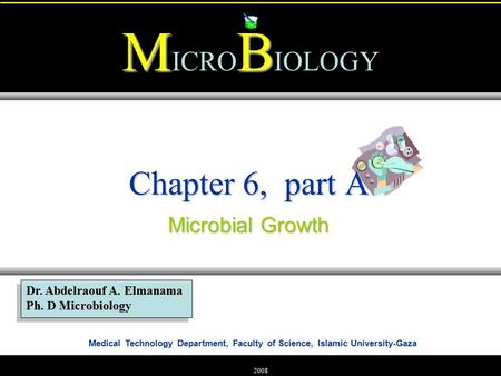 Chapter 6, part A Microbial Growth.