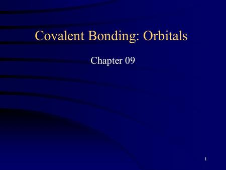 1 Covalent Bonding: Orbitals Chapter 09. 2 The four bonds around C are of equal length and Energy.
