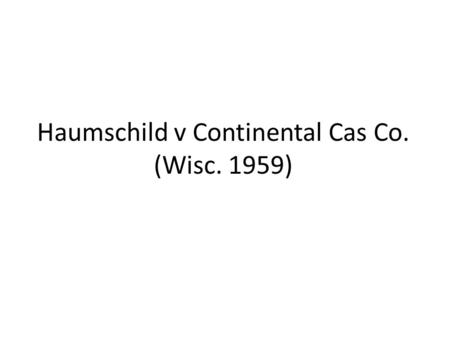 "Haumschild v Continental Cas Co. (Wisc. 1959). Haumschild: ""While the appellant's counsel did not request that we overrule Buckeye v. Buckeye, supra,"