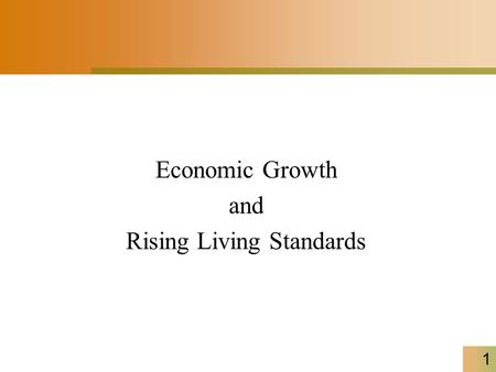1 Economic Growth and Rising Living Standards. Real GDP per Person, 1870-2003 (in 2000 US $) 2.