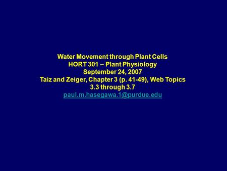 Water Movement through Plant Cells HORT 301 – Plant Physiology