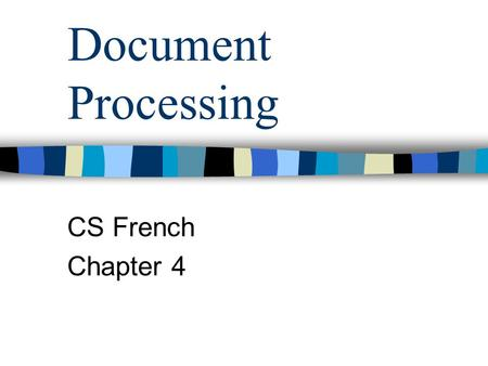 Document Processing CS French Chapter 4. Text editor used for simple text entry and editing not intended to look good for editing programs and data e.g.