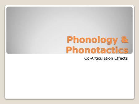 Phonology & Phonotactics