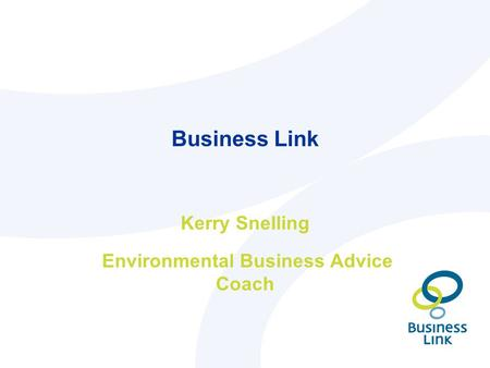 Business Link Kerry Snelling Environmental Business Advice Coach.