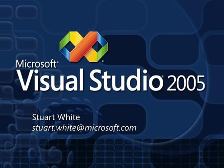 Stuart White 2 Visual Studio 2005 Vision Foster a vibrant partner ecosystem Simplify creation of Connected Systems Improve.