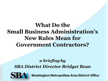 Washington Metropolitan Area District Office a briefing by SBA District Director Bridget Bean.