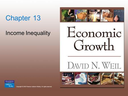 Chapter 13 Income Inequality. Copyright © 2005 Pearson Addison-Wesley. All rights reserved. 13-2.