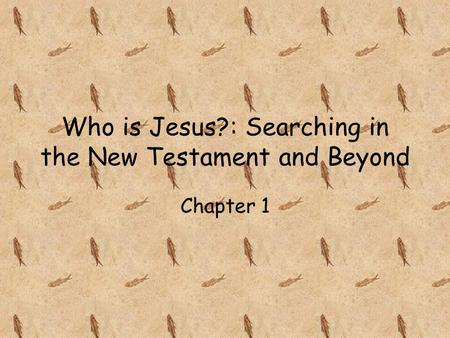 Who is Jesus?: Searching in the New Testament and Beyond Chapter 1.