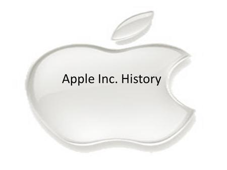 Apple Inc. History. 1976- Apple is incorporated 1980- Apple goes public 1991- IBM and Apple make an alliance 1997- The Apple Store opens! 2000- iTunes.