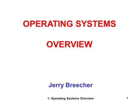 1: Operating Systems Overview