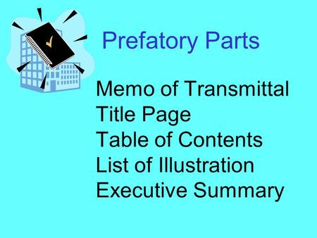 Prefatory Parts Memo of Transmittal Title Page Table of Contents List of Illustration Executive Summary.