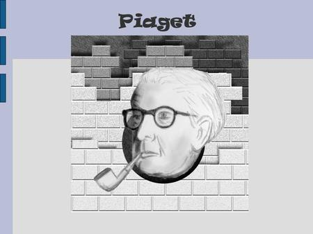 "Piaget. Educational Pioneer ● August 9, 1896 – September 16, 1980 ● Swiss philosopher, natural scientist and developmental psychologist ● ""Education,"
