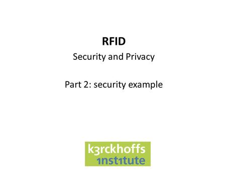 RFID Security and Privacy Part 2: security example.