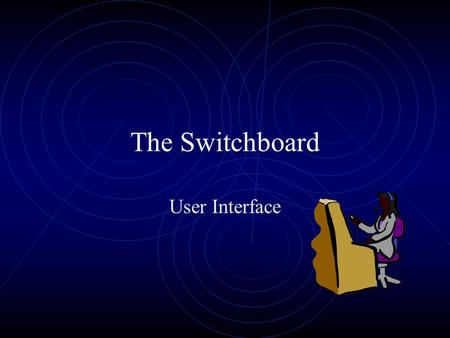 The Switchboard User Interface. Prof. Leighton2 User Friendly Databases Create an attractive main menu Help the database users maneuver through the database.