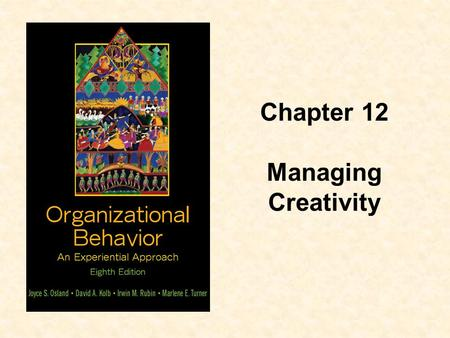 Chapter 12 Managing Creativity.