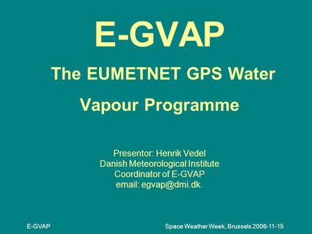 © Crown copyright Met Office GPS Water Vapour in the UK and the E-GVAP Project Jonathan Jones ...
