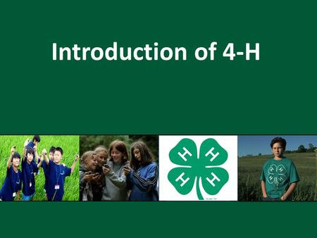 Introduction of 4-H.