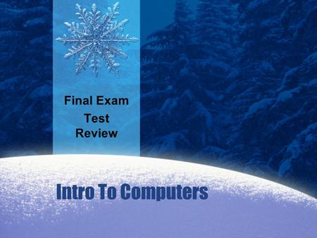 Final Exam Test Review Intro To Computers.