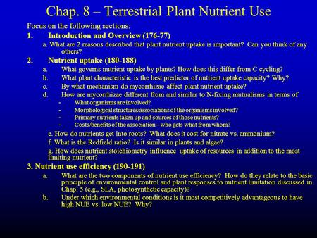 Chap. 8 – Terrestrial Plant Nutrient Use Focus on the following sections: 1.Introduction and Overview (176-77) a. What are 2 reasons described that plant.