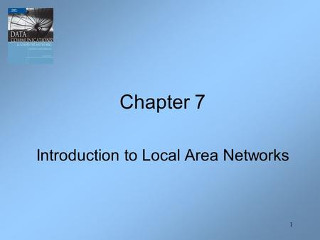1 Chapter 7 Introduction to Local Area Networks. 2 Introduction A local area network is a communication network that interconnects a variety of data communicating.