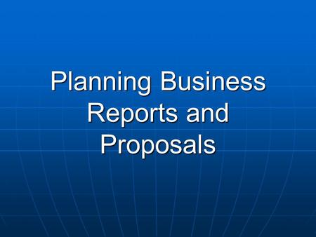 Planning Business Reports and Proposals. Tao Xiang 2 Teamwork on Proposal Select an interesting topic Select an interesting topic E.g., impact of new.
