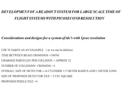 DEVELOPMENT OF A READOUT SYSTEM FOR LARGE SCALE TIME OF FLIGHT SYSTEMS WITH PICOSECOND RESOLUTION Considerations and designs for a system of tdc's with.