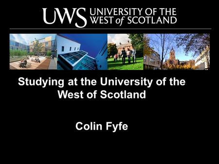 Studying at the University of the West of Scotland Colin Fyfe.