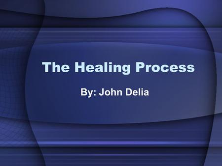The Healing Process By: John Delia. Inflammation Phase 3 Responses –Vascular –Cellular –Immune Collective Function: Reduce microorganisms, dead tissue,