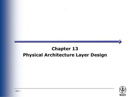 Chapter 13 Physical Architecture Layer Design