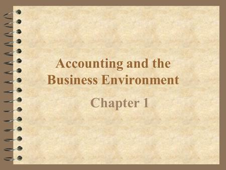 Accounting and the Business Environment Chapter 1.