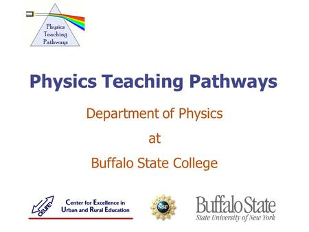 Department of Physics at Buffalo State College Physics Teaching Pathways.