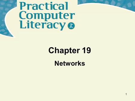 1 Chapter 19 Networks. 2 What's Inside and on the CD? In this chapter you'll learn: –Basic network terminology –To identify network components –About.
