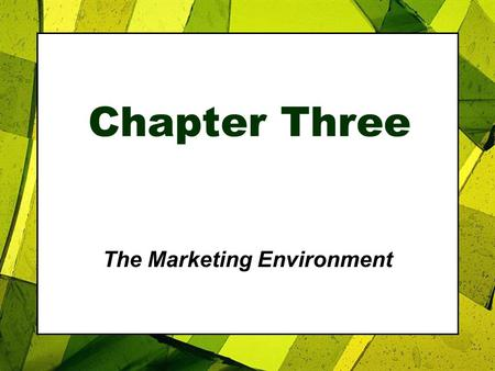 Chapter Three The Marketing Environment. Roadmap: Previewing the Concepts Copyright 2007, Prentice Hall, Inc.3-2 1.Describe the environmental forces that.