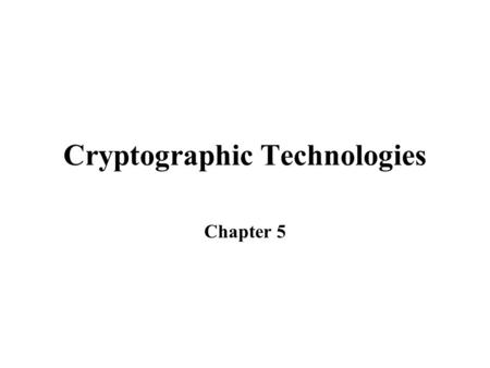 Cryptographic Technologies
