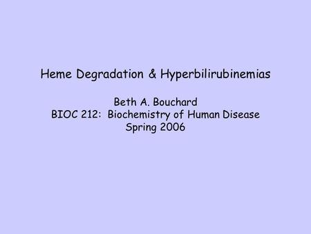 Heme Degradation & Hyperbilirubinemias