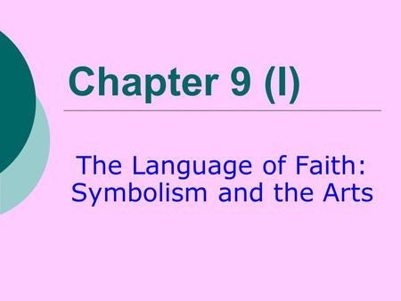 The Language of Faith: Symbolism and the Arts