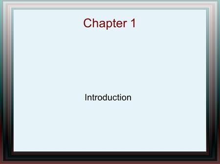 Chapter 1 Introduction. Chapter Overview Overview of Operating Systems Secure Operating Systems Basic Concepts in Information Security Design of a Secure.