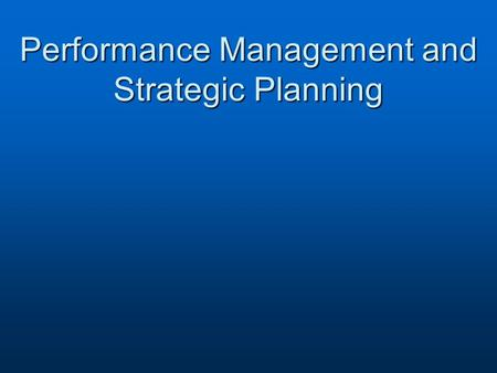 Performance Management and Strategic Planning