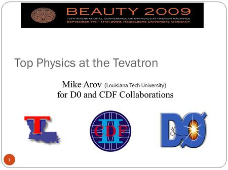 Top Physics at the Tevatron Mike Arov (Louisiana Tech University) for D0 and CDF Collaborations 1.