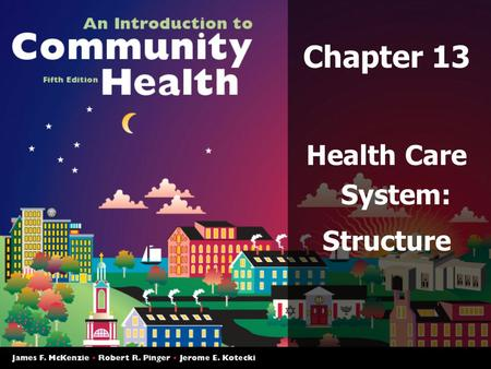 Chapter 13 Health Care System: Structure.