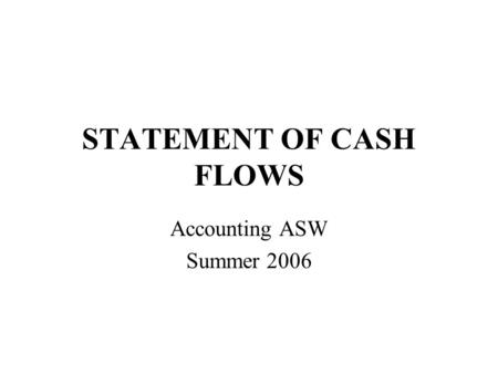 STATEMENT OF CASH FLOWS Accounting ASW Summer 2006.