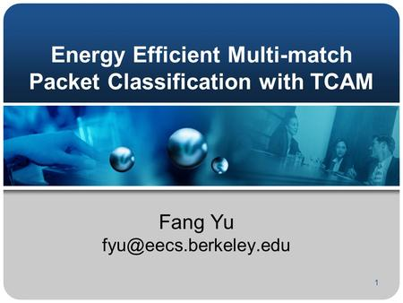 1 Energy Efficient Multi-match Packet Classification with TCAM Fang Yu
