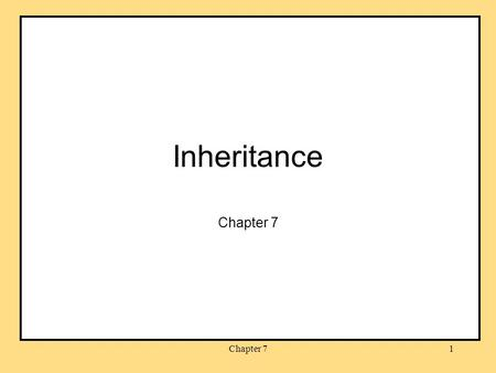 Chapter 71 Inheritance Chapter 7. 2 Reminders Project 4 was due last night Project 5 released: due Oct 10:30 pm Project 2 regrades due by midnight.