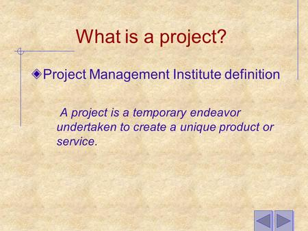 What is a project? Project Management Institute definition