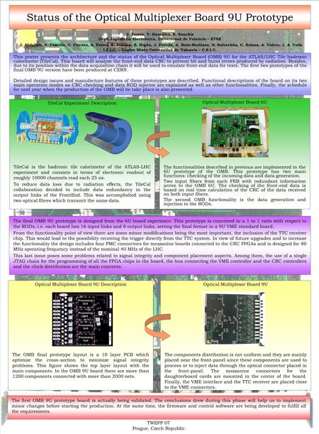 Status of the Optical Multiplexer Board 9U Prototype This poster presents the architecture and the status of the Optical Multiplexer Board (OMB) 9U for.